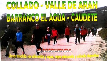 Los Andarines organizan la marcha 'El Collado - Valle de Arán - Barranco El Agua - Caudete'