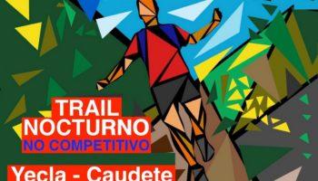 El Centro Excursionista Caudete y el Centro Excursionista de Yecla organizan la tercera edición del Trail Nocturno Yecla - Caudete