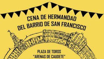 El Barrio San Francisco celebrará su Cena de Hermandad el 6 de julio