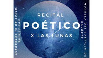 Recital Poético X Las Lunas en las Murallas del Castillo de Caudete