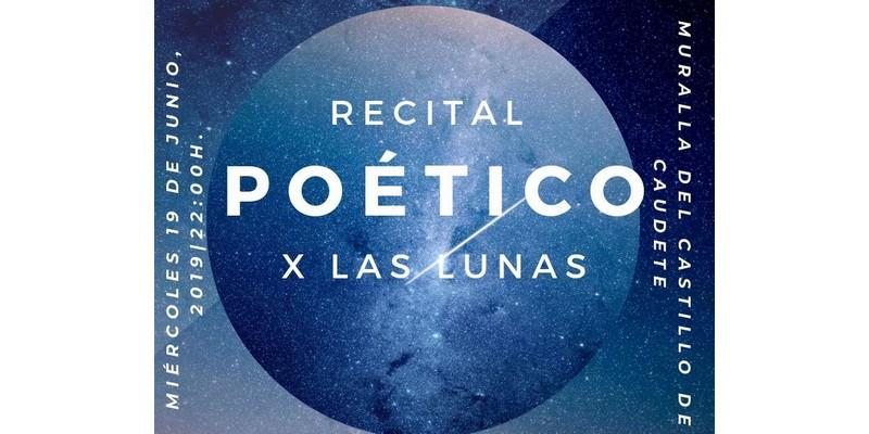 Recital Poético X Las Lunas en las Murallas del Castillo de Caudete, Caudete Digital - Noticias y actualidad de Caudete (Albacete)
