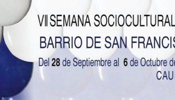 El Barrio San Francisco celebrará la séptima edición de su Semana Sociocultural a partir de este sábado