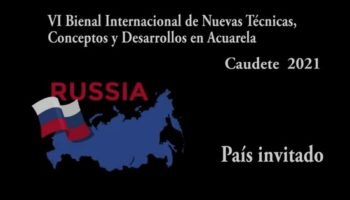 Rusia será el País Invitado en la VI Bienal Internacional de Acuarela Caudete 2021