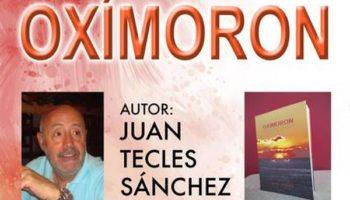 El próximo martes, 12 de noviembre, se presentará en Caudete la novela 'Oxímoron', de Juan Tecles Sánchez