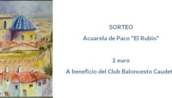 Sorteo de una acuarela de Paco 'El Rubio' a beneficio del Club de Baloncesto Caudete