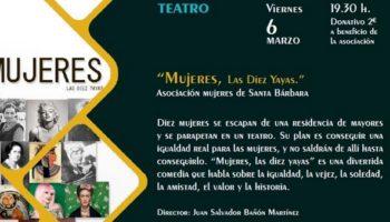 El viernes 6 de marzo tendrá lugar en el Auditorio Municipal la representación de la obra 'Mujeres, las Diez Yayas', a cargo de la Asociación Mujeres de Santa Bárbara