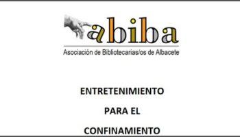 Las bibliotecas de Albacete proponen 'Entretenimiento para el Confinamiento'