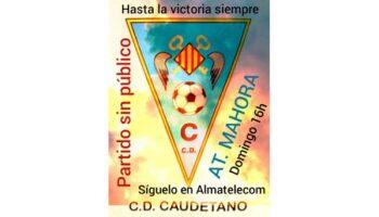 Mañana se enfrenta el C.D. Caudetano al Mahora, partido que se podrá seguir en directo por TV Caudete