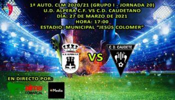 El partido entre el U.D. Alpera C.F. y el C.D. Caudetano se retransmitirá en directo por TV Caudete
