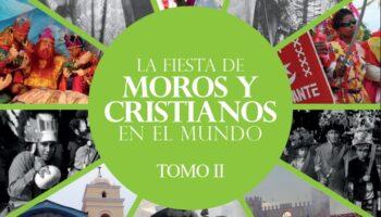 'La fiesta de Moros y Cristianos en el Mundo' incluye capítulos sobre los 'Episodios caudetanos' y sobre el 'Lucero de Caudete'